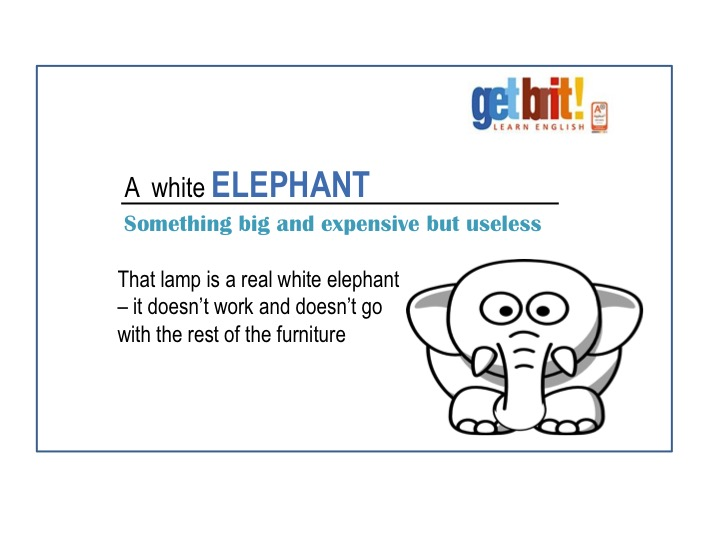 idioms - animals - A white Elephant